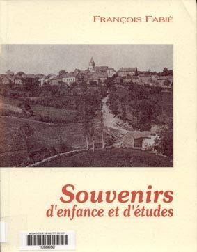 Souvenirs d'enfance et d'études | Fabié, François. Auteur