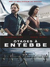 Otages à Entebbe / José Padilha, réal.   Padilha, José. Monteur