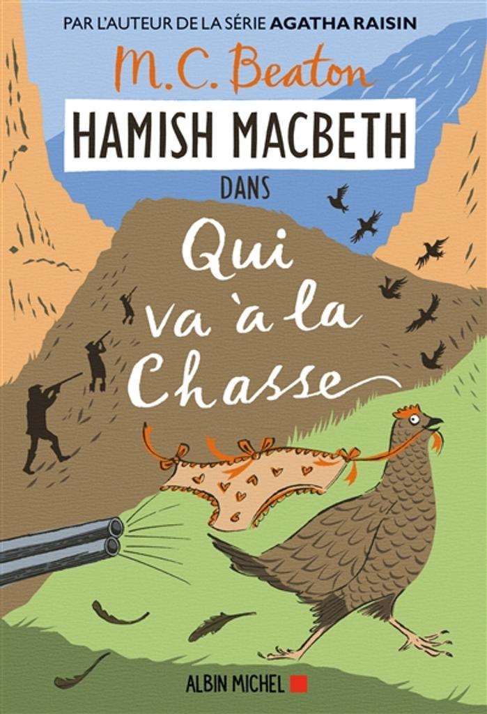Hamish MacBeth T.02 : Qui va à la chasse | Beaton, M.C.. Auteur