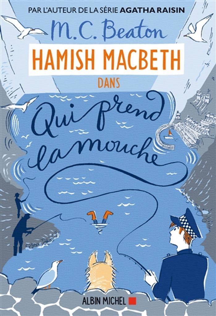 Hamish MacBeth T.01 : Qui prend la mouche | Beaton, M.C.. Auteur