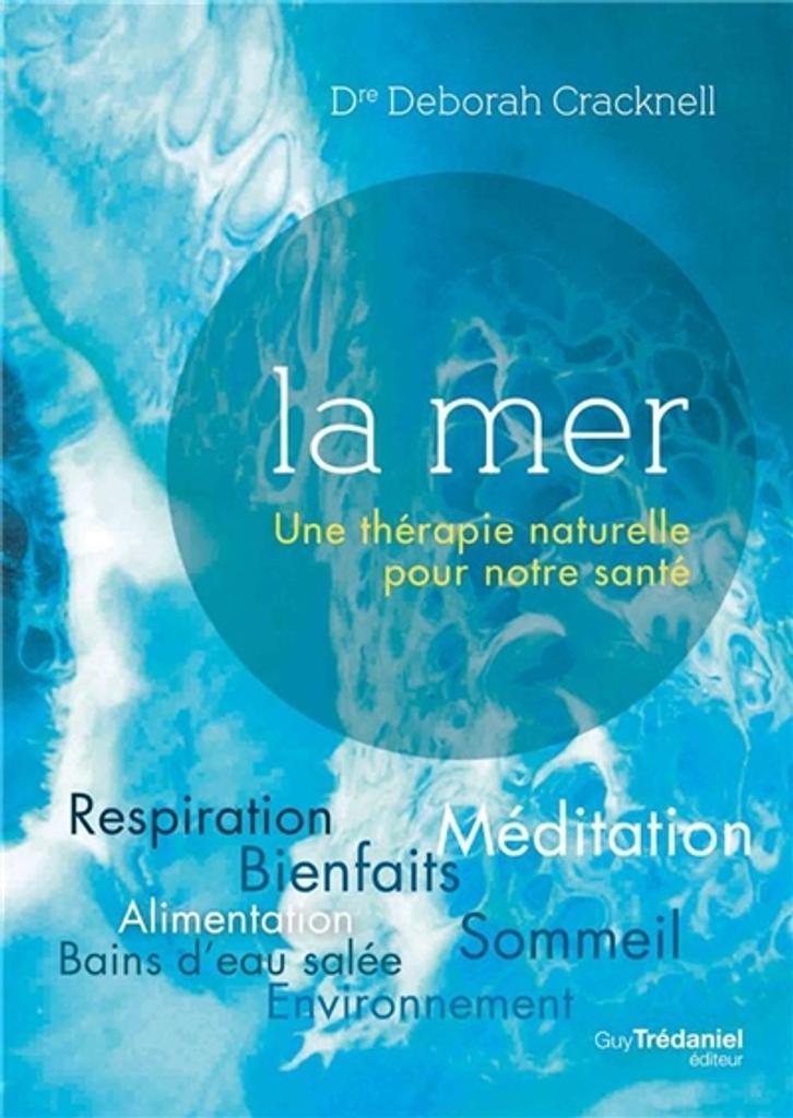 La mer : Une thérapie naturelle pour notre santé | Cracknell, Deborah. Auteur