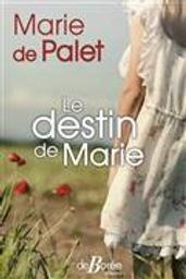 Le destin de Marie | Palet, Marie de. Auteur