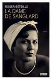 La dame de Sanglard   Béteille, Roger. Auteur