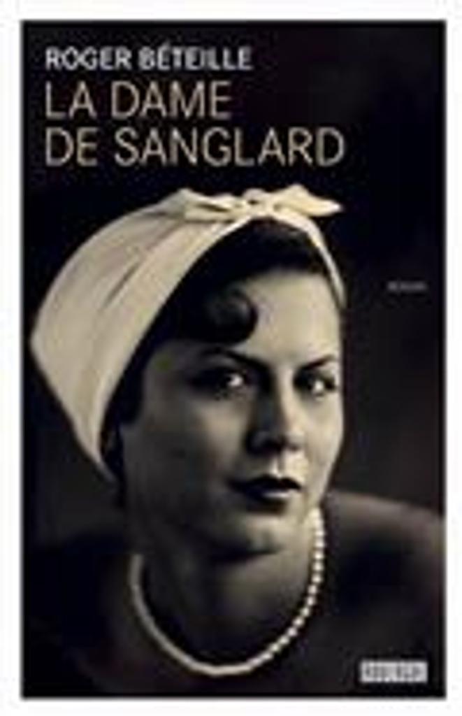 La dame de Sanglard | Béteille, Roger. Auteur