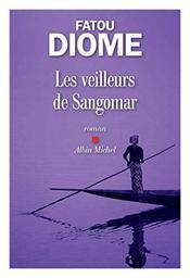 Les veilleurs de Sangomar   Diome, Fatou. Auteur