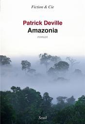 Amazonia   Deville, Patrick. Auteur