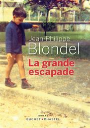 La grande escapade   Blondel, Jean-Philippe. Auteur