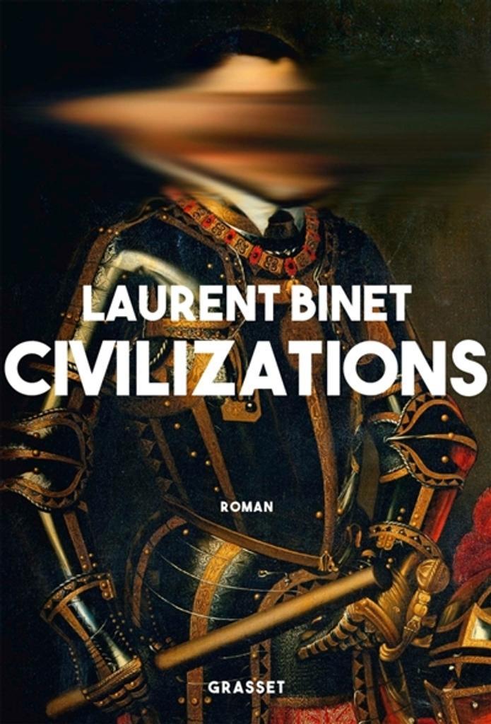Civilizations | Binet, Laurent. Auteur