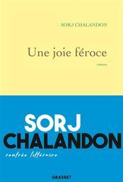 Une joie féroce   Chalandon, Sorj. Auteur