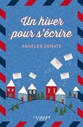Un hiver pour s'écrire   Donate, Angeles. Auteur