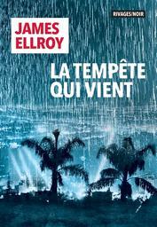 La tempête qui vient : Le second quatuor de Los Angeles   Ellroy, James. Auteur