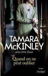Quand on ne peut oublier   Mckinley, Tamara. Auteur
