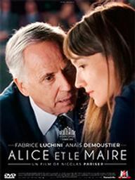 Alice et le maire / Nicolas Pariser, réal. | Pariser, Nicolas. Metteur en scène ou réalisateur. Scénariste