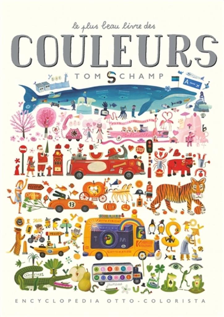 Le plus beau livre des couleurs : Encyclopedia otto-colorista | Schamp, Tom. Auteur