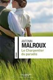 Le charpentier du paradis | Malroux, Antonin. Auteur