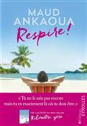 Respire ! | Ankaoua, Maud. Auteur