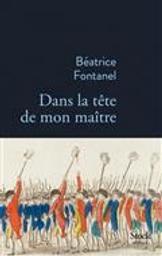 Dans la tête de mon maître | Fontanel, Béatrice. Auteur