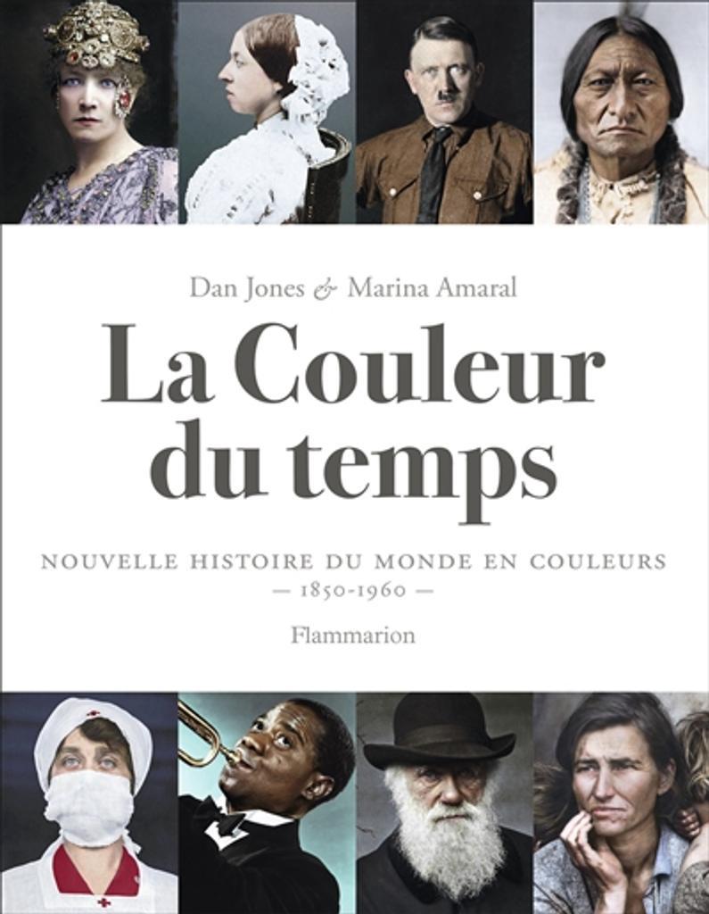 La couleur du temps : Nouvelle histoire du monde en couleurs, 1850-1960 | Jones, Dan. Auteur