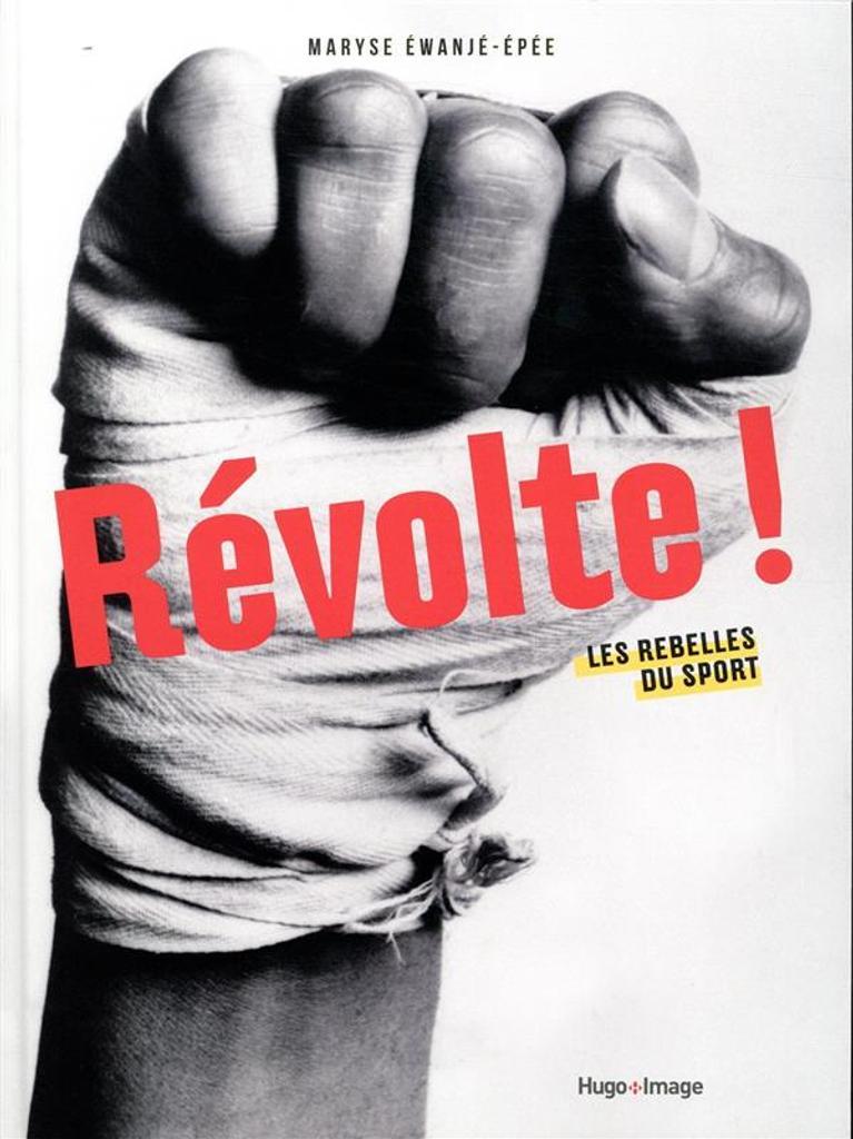 Révolte ! : Les rebelles du sport | Éwanjé-Épée, Maryse. Auteur