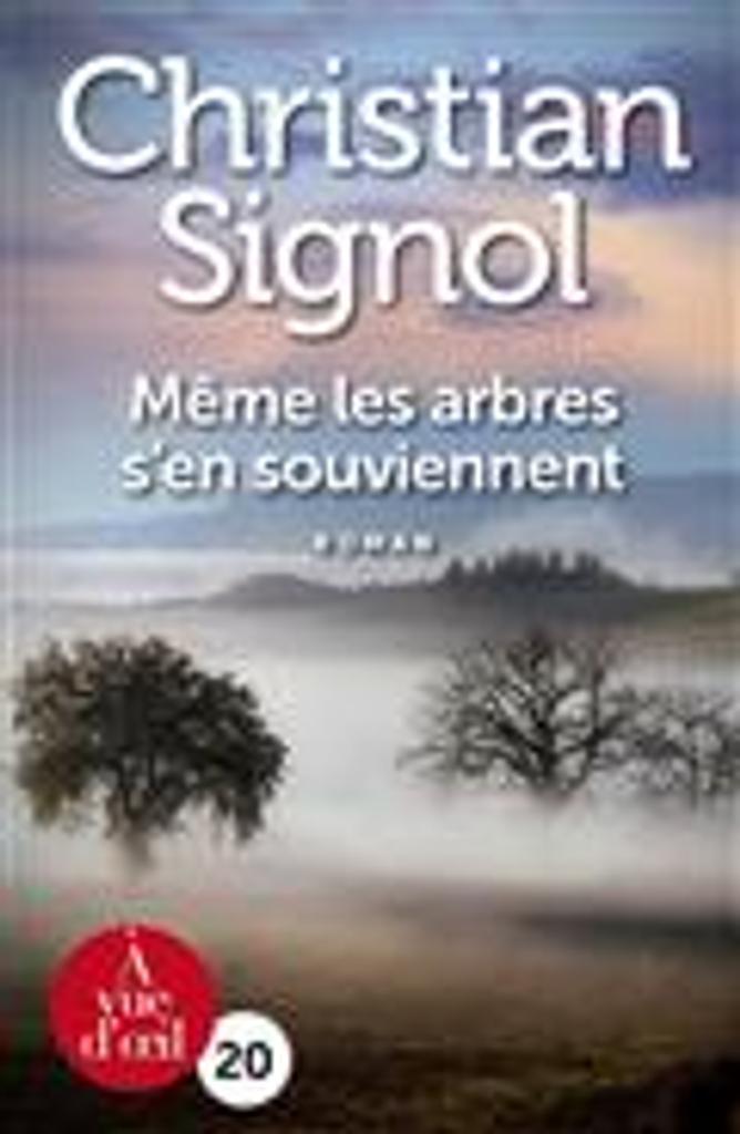 Même les arbres s 'en souviennent   Signol, Christian. Auteur