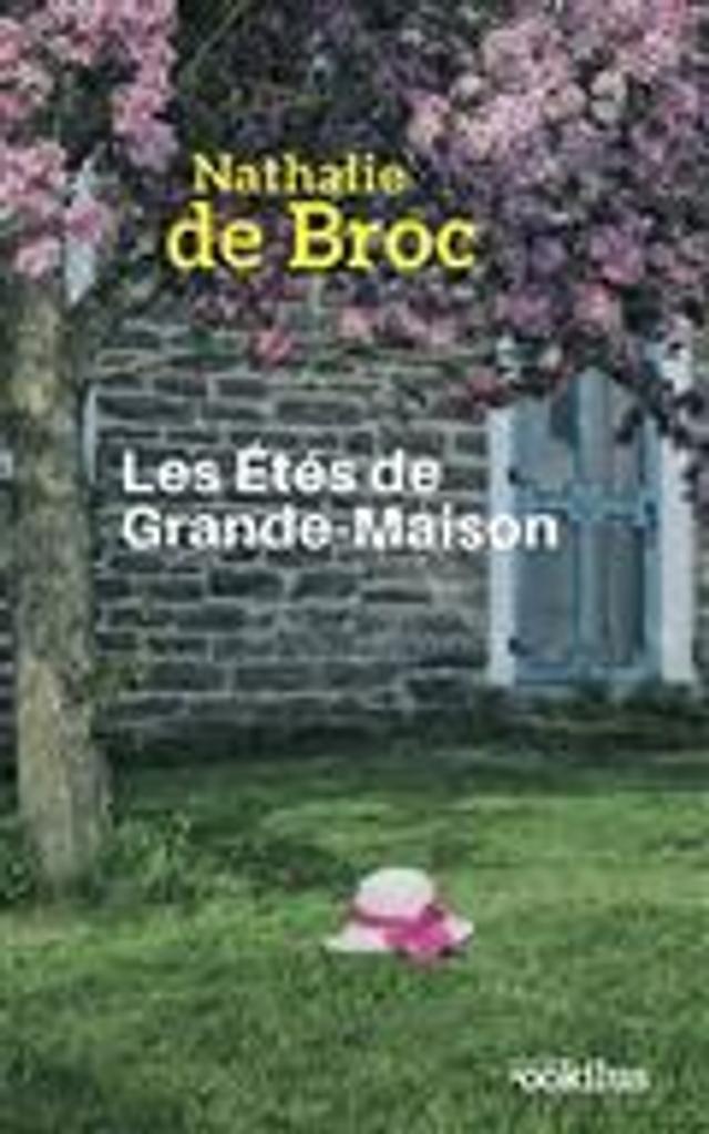 Les étés de Grande-Maison   Broc, Nathalie de. Auteur