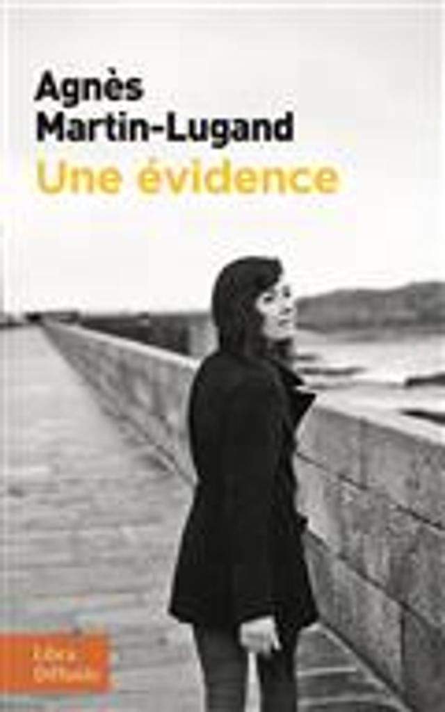 Une évidence   Martin-Lugand, Agnès. Auteur
