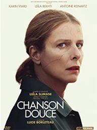 Chanson douce / Lucie Borleteau, réal.   Borleteau, Lucie. Metteur en scène ou réalisateur. Scénariste
