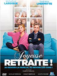 Joyeuse retraite ! / Fabrice Bracq, réal. | Bracq, Fabrice. Metteur en scène ou réalisateur. Dialoguiste