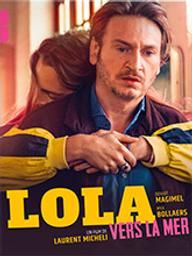 Lola vers la mer / Laurent Micheli, réal. | Micheli, Laurent. Metteur en scène ou réalisateur. Scénariste