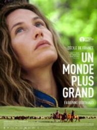 Monde plus grand (Un) / Fabienne Berthaud, réal.   Berthaud, Fabienne. Metteur en scène ou réalisateur. Scénariste