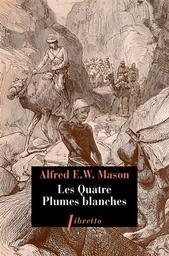 Les quatre plumes blanches | Mason, Alfred. Auteur