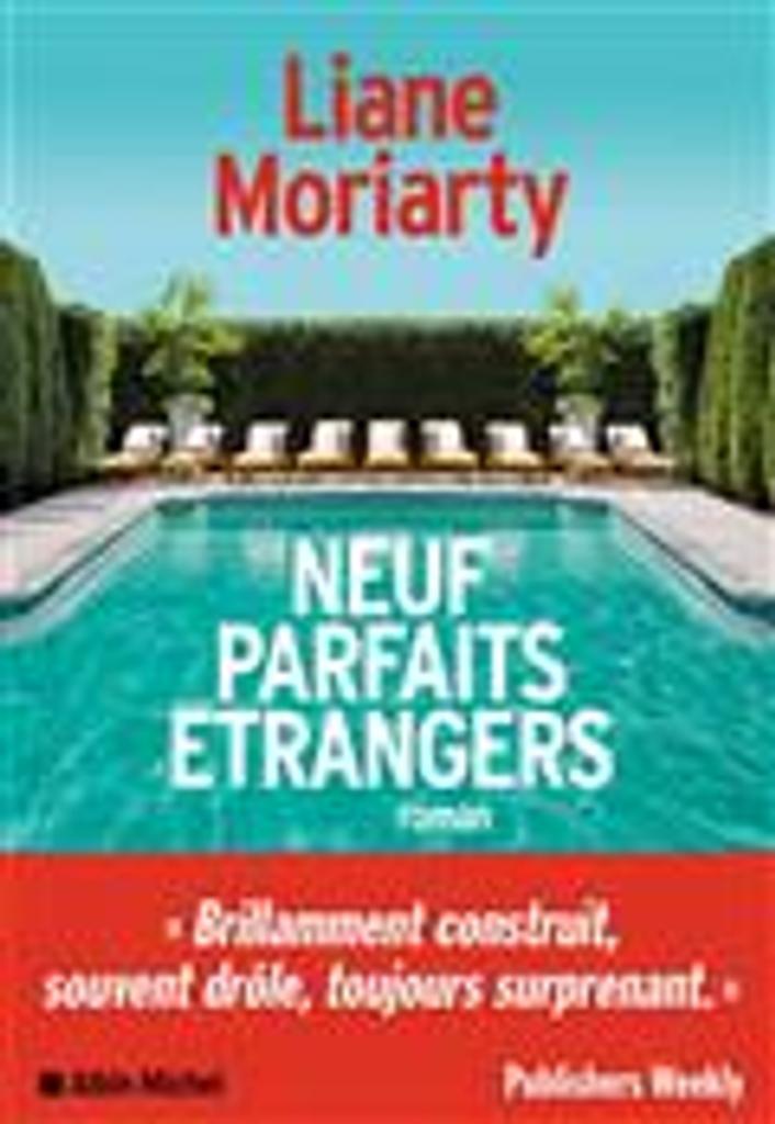 Neuf parfaits étrangers   Moriarty, Liane. Auteur