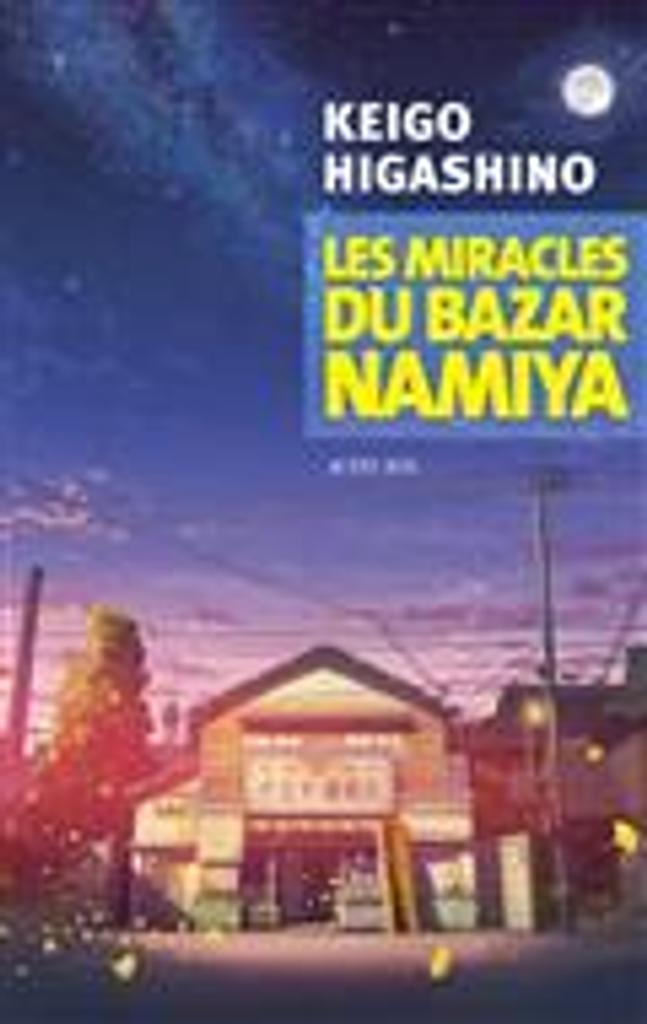 Les miracles du bazar Namiya   Higashino, Keigo. Auteur