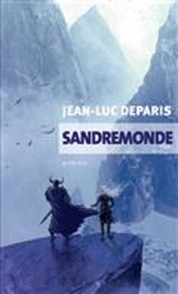 Sandremonde   Deparis, Jean-Luc. Auteur