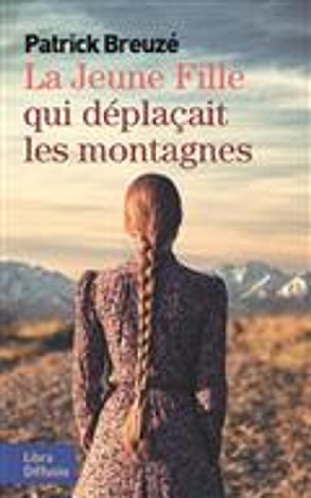 La jeune fille qui déplaçait les montagnes | Breuzé, Patrick. Auteur