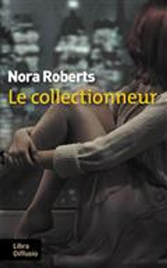 Le collectionneur | Roberts, Nora. Auteur
