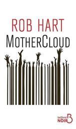 MotherCloud | Hart, Rob. Auteur