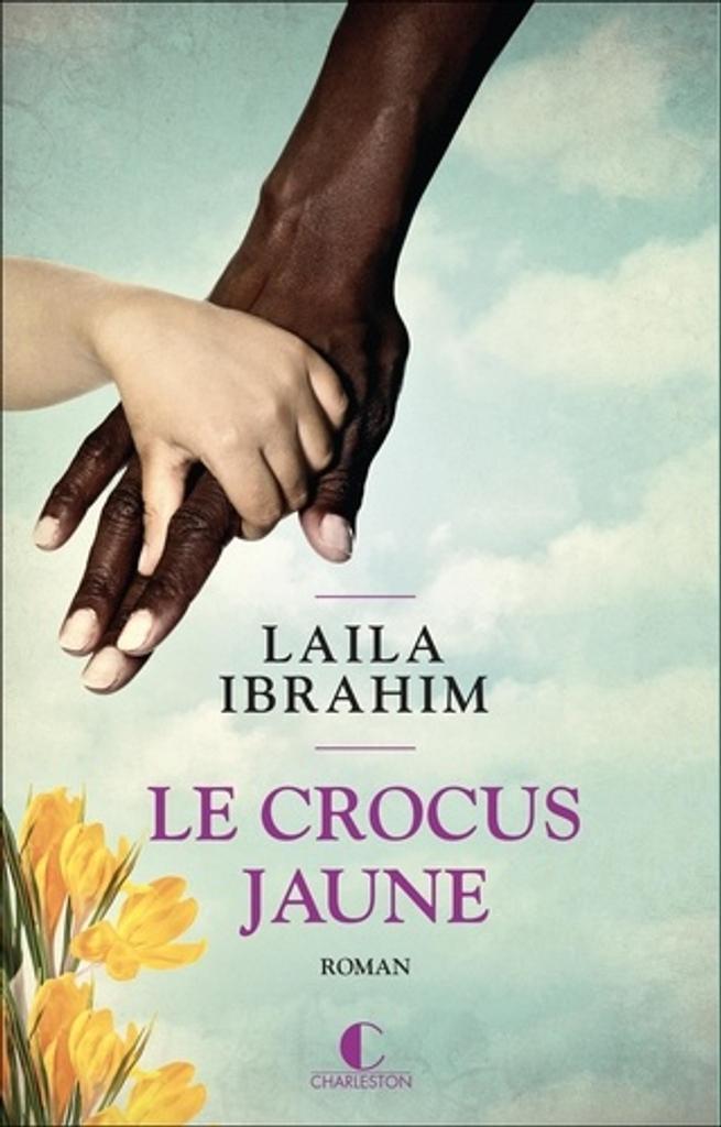 Le crocus jaune   Ibrahim, Laila. Auteur