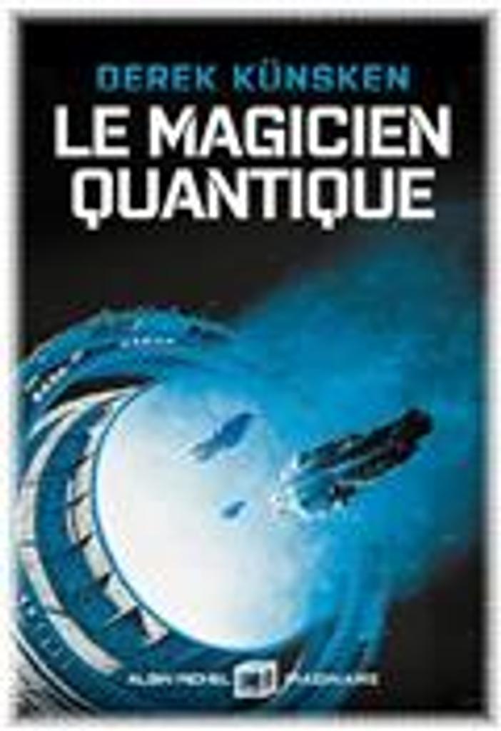 Le magicien quantique    Künsken, Derek. Auteur
