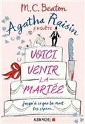 Agatha Raisin enquête : voici venir la mariée | Beaton, M. C.. Auteur
