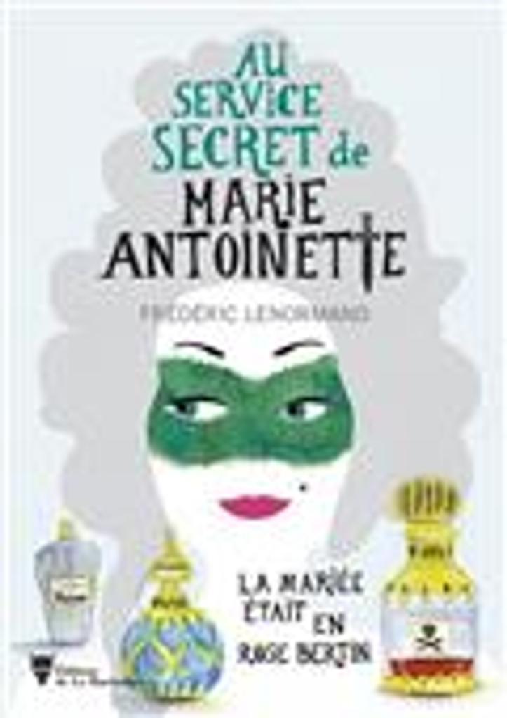 Au service secret de Marie-Antoinette : la mariée était en rose bertin   Lenormand, Frédéric. Auteur