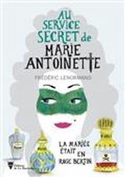 Au service secret de Marie-Antoinette : la mariée était en rose bertin | Lenormand, Frédéric. Auteur