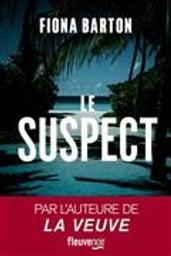 Le suspect | Barton, Fiona. Auteur