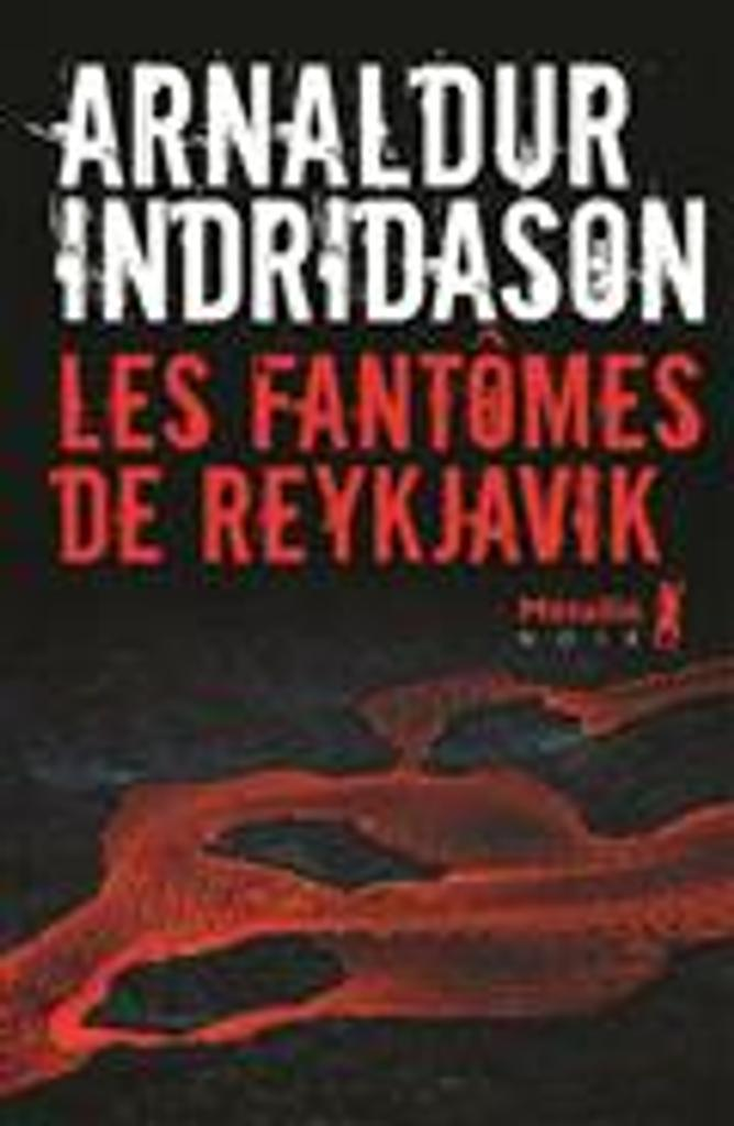 Les fantômes de Reykjavik   Indridason, Arnaldur. Auteur
