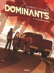 Les dominants T.01 : La grande souche  | Runberg, Sylvain. Auteur