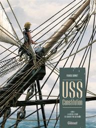 USS Constitution T.01 : La justice à terre est souvent pire qu'en mer | Bonnet, Franck. Auteur