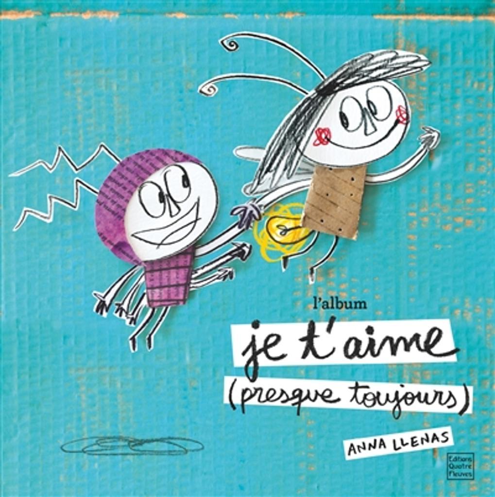 Je t'aime (presque toujours) : l'album   Llenas, Anna. Auteur