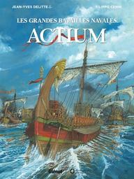 Les grandes batailles navales = Actium | Delitte, Jean-Yves. Auteur