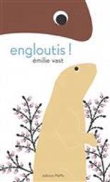 Engloutis ! | Vast, Emilie. Auteur