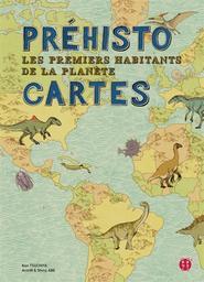 Préhisto cartes : les premiers habitants de la planète | Tsuchiya, Ken. Auteur